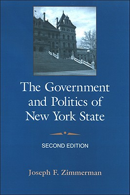 The Government and Politics of New York State By Zimmerman, Joseph F.